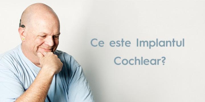 Ce este implantul cochelar?