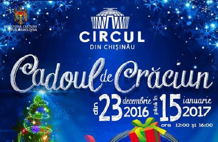 """Circul din Chișinău invită la spectacolul de Revelion - """"Cadoul de Crăciun"""""""
