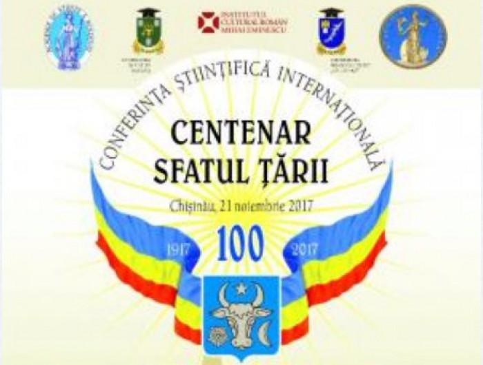 """Conferința științifică internațională """"Centenar Sfatul Țării"""""""
