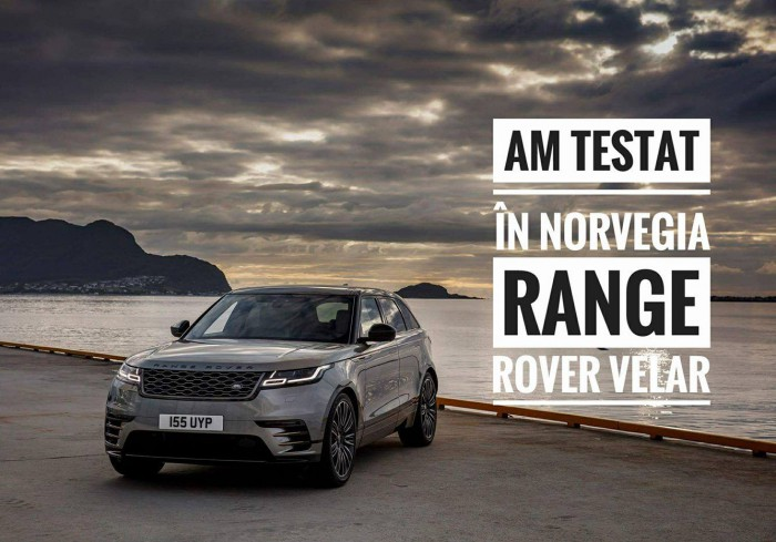(video) Test Drive: Am încercat noul Range Rover Velar în Norvegia