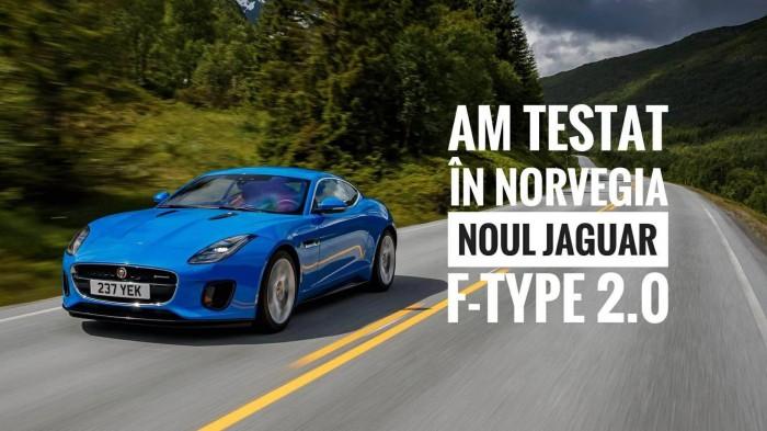 (video) Test Drive: Am încercat Jaguar F-Type facelift cu motor de 2.0 litri și 300 cai putere
