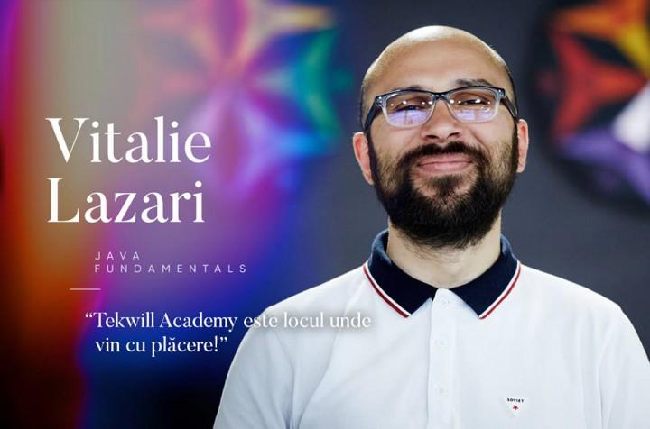 Vitalie Lazari, specialist IT cu experiență de 10 ani: Tekwill Academy este locul unde vin cu plăcere!