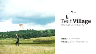 Primii 10 fondatori de start-up-uri din Europa de Est au confirmat prezența la Tech Village